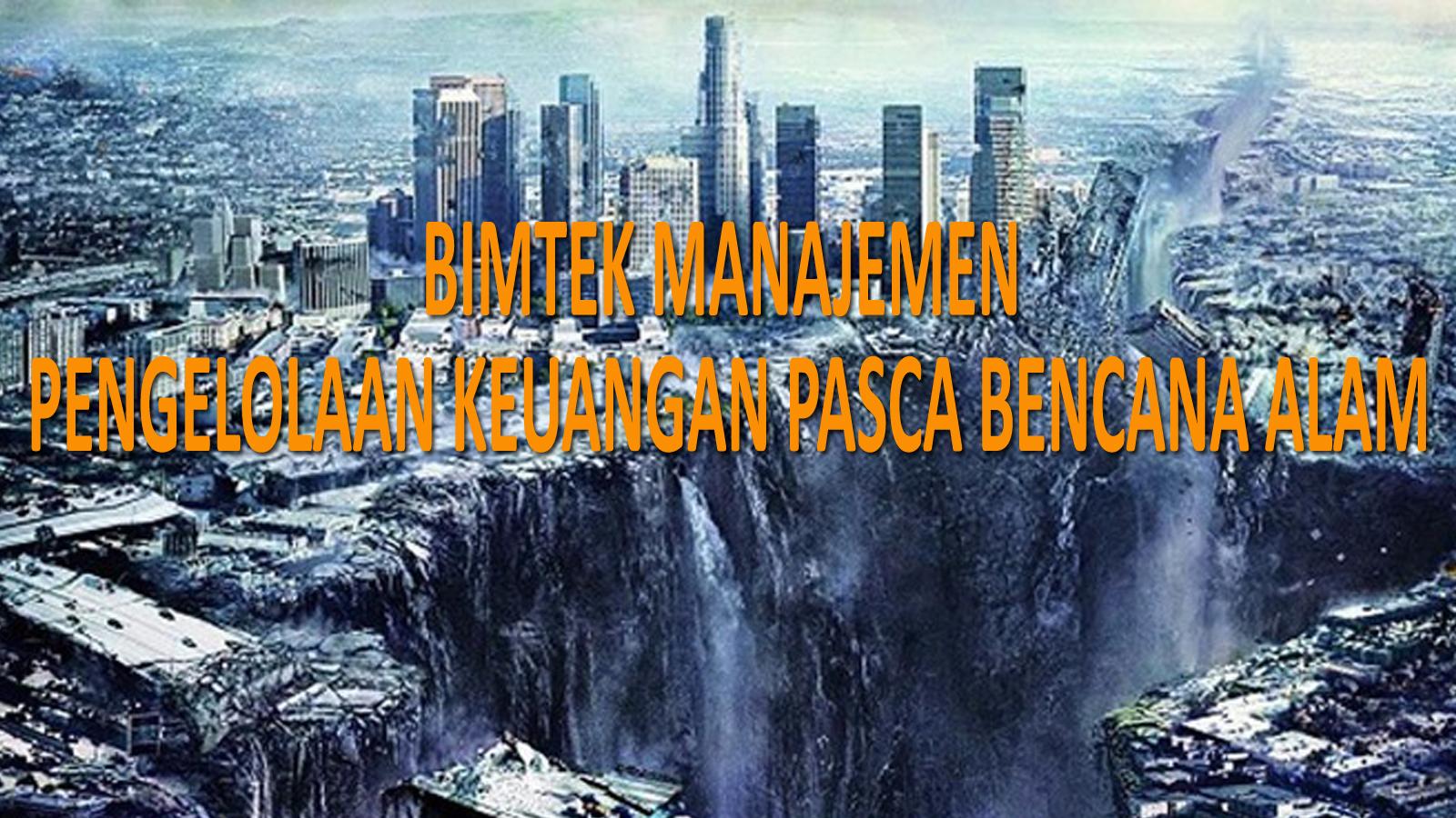 Hasil gambar untuk Bimtek Manajemen Pengelolaan Keuangan Terkait Bencana Alam